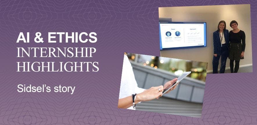 AI and Ethics Internship Highlights - Sidsel's story - image of Sidsel with a colleague and of a tablet