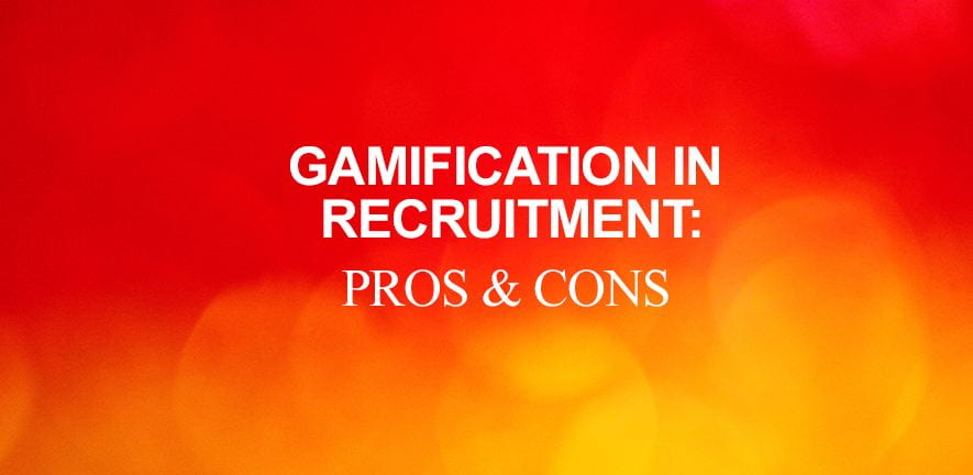 Gamification in recruitment - pros and cons