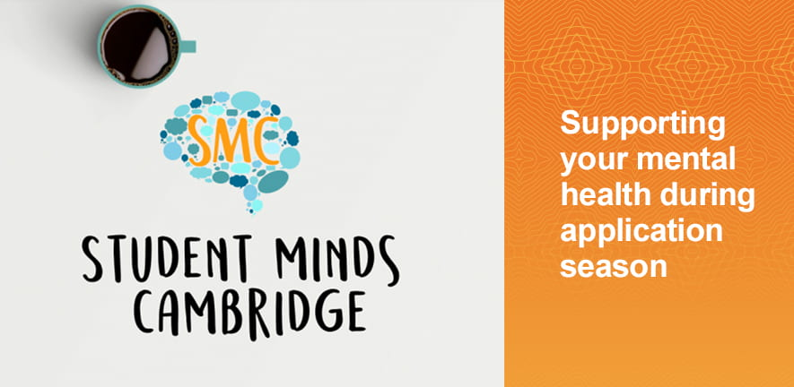 Student Minds Cambridge - supporting your mental health during application season