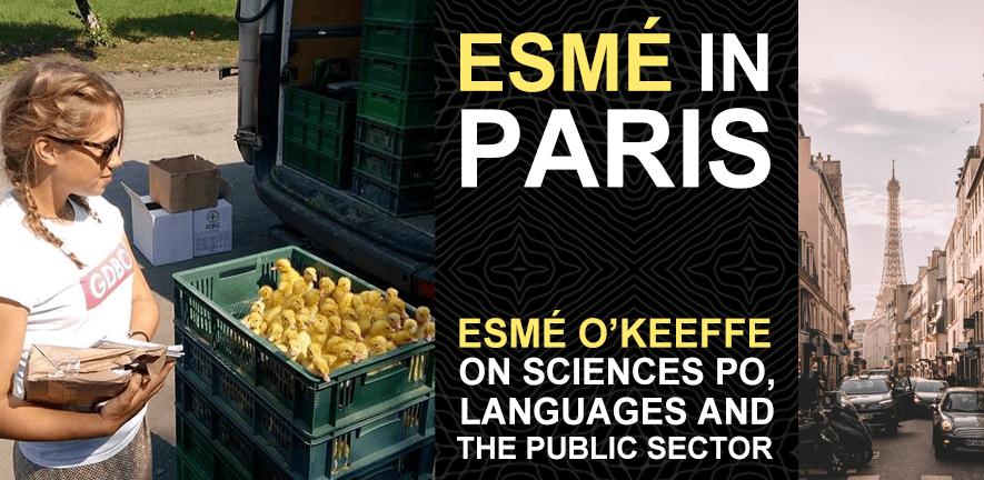 Esmé in Paris: Esmé O'Keeffe on Sciences Po, Languages, and the Public Sector