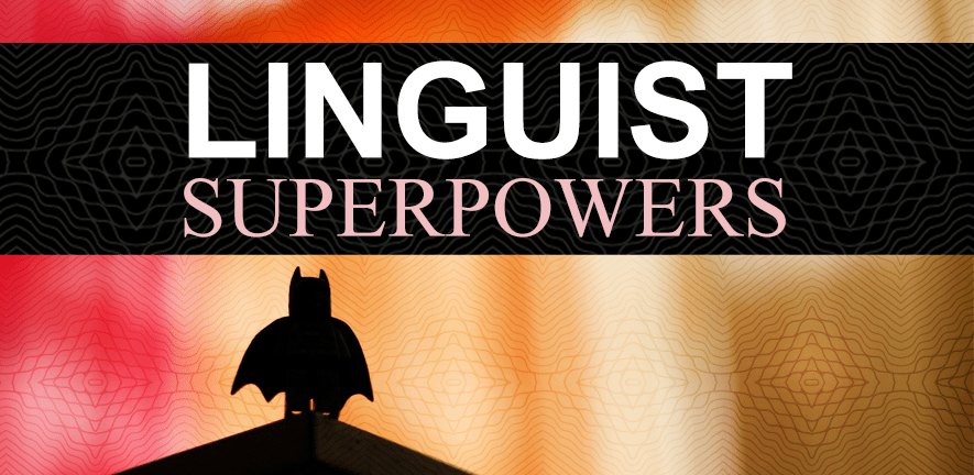 Linguist Superpowers