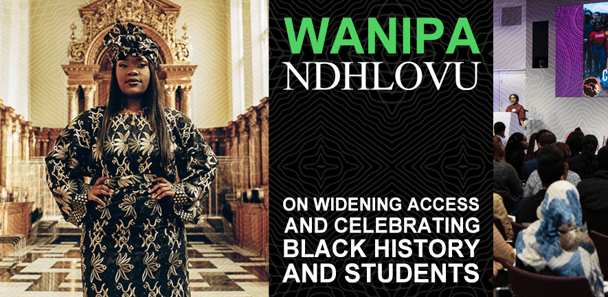 Wanipa Ndhlovu on widening access and celebrating black history and students