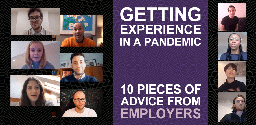 Getting experience in a pandemic: 10 pieces of advice from employers