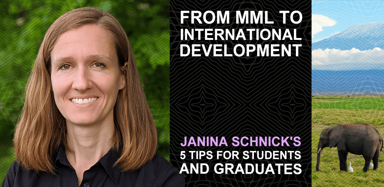 From MML to international development: Janina Schnick's 5 tips for current students and graduates